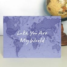 Personalised You Are My World Map Card - Unique Valentine's Day, Wedding or Anniversary Card